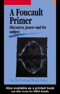 A Foucault Primer Discourse, Power and the Subject