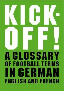 a glossary of football terms in German, English and French A glossary of football terms in German english and french