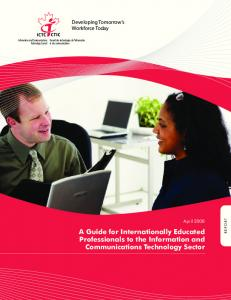 A Guide for Internationally Educated Professionals to the Information and Communications Technology Sector. Developing Tomorrow s Workforce Today