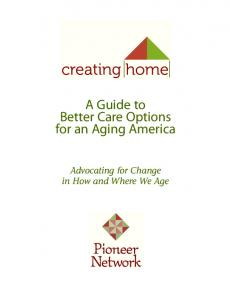 A Guide to Better Care Options for an Aging America. Advocating for Change in How and Where We Age