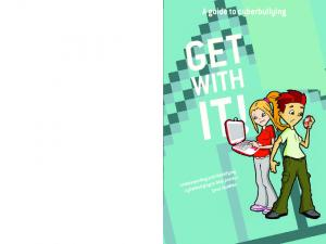 A guide to cyberbullying GET WITH IT! understanding and identifying cyberbullying to help protect your children