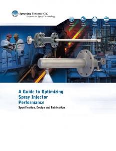 A Guide to Optimizing Spray Injector Performance. Specification, Design and Fabrication. Spray Control. Spray Fabrication