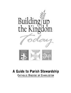A Guide to Parish Stewardship CATHOLIC DIOCESE OF CHARLESTON