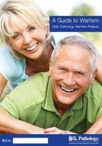 A Guide to Warfarin. QML Pathology Warfarin Patients. Ref no