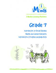 A Health Literacy Resource. Grade 7 Introduction to Social Studies Health and Career Education Introduction to English Language Arts