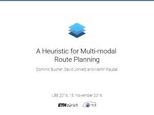 A Heuristic for Multi-modal Route Planning