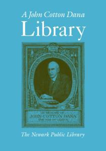 A John Cotton Dana. Library. The Newark Public Library