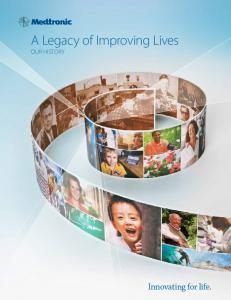 A Legacy of Improving Lives OUR HISTORY