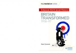 A-level History BRITAIN TRANSFORMED. Peter Clements