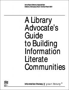 A Library Advocate s Guide to Building Information Literate Communities