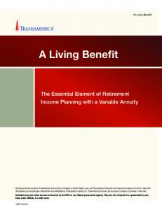 A Living Benefit. The Essential Element of Retirement Income Planning with a Variable Annuity