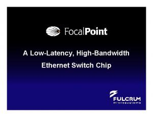 A Low-Latency, High-Bandwidth Ethernet Switch Chip