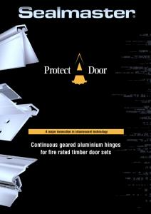 A major innovation in intumescent technology. Continuous geared aluminium hinges for fire rated timber door sets