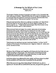A Message for the Whole of Our Lives Romans 8:28-39 July 24, 2011
