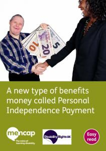 A new type of benefits money called Personal Independence Payment