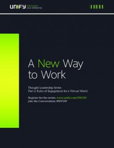 A New Way to Work. Thought Leadership Series Part 2: Rules of Engagement for a Virtual World