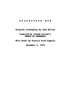 A P O C A L Y P S E. Original screenplay by John Milius. Inspired by Joseph Conrad's