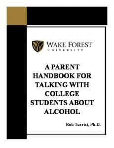 A PARENT HANDBOOK FOR TALKING WITH COLLEGE STUDENTS ABOUT ALCOHOL
