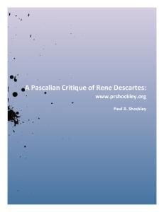 A Pascalian Critique of Rene Descartes: