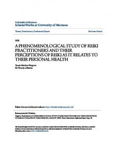 A PHENOMENOLOGICAL STUDY OF REIKI PRACTITIONERS AND THEIR PERCEPTIONS OF REIKI AS IT RELATES TO THEIR PERSONAL HEALTH