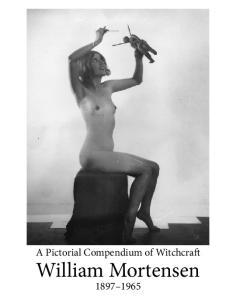 A Pictorial Compendium of Witchcraft. William Mortensen