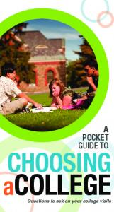 A Pocket Guide to. Choosing. Questions to ask on your college visits