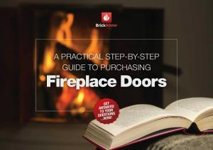 A practical step-by-step guide to purchasing Fireplace Doors. Get answers to your questions...now!