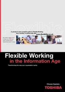 A preview to the complete guide to Flexible Working from Toshiba, in partnership with. Flexible Working