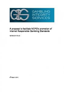 A proposal to facilitate NCPG s promotion of Internet Responsible Gambling Standards. By Malcolm Bruce