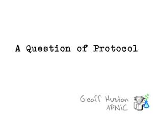 A Question of Protocol
