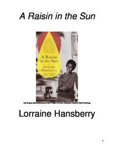 A Raisin in the Sun.  Lorraine Hansberry