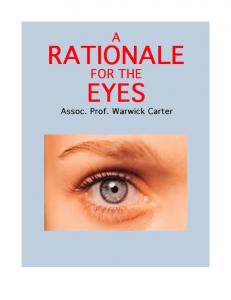 A RATIONALE FOR THE EYES RATIONALE FOR THE EYES. Assoc. Prof. Warwick Carter MB.BS; FRACGP; FAMA