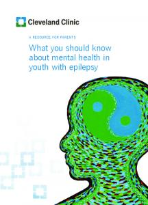 A resource for parents. What you should know about mental health in youth with epilepsy