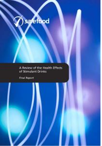 A Review of the Health Effects of Stimulant Drinks. Final Report