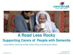 A Road Less Rocky Supporting Carers of People with Dementia