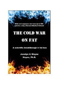 A Scientific Breakthrough in Fat Loss Jocelyn & Wayne Hayes, Ph.D