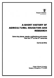 A SHORT HISTORY OF AGRICULTURAL EDUCATION AND RESEARCH
