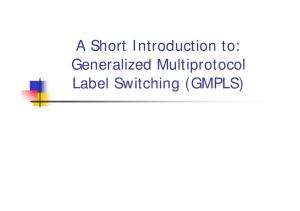 A Short Introduction to: Generalized Multiprotocol Label Switching (GMPLS)