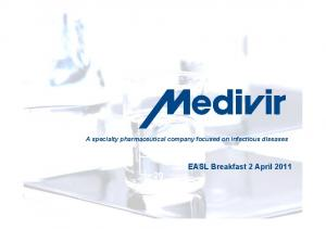 A specialty pharmaceutical company focused on infectious diseases EASL Breakfast 2 April 2011