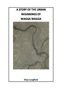 A STORY OF THE URBAN BEGINNINGS OF WAGGA WAGGA