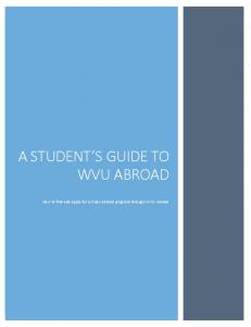 A STUDENT S GUIDE TO WVU ABROAD. How to find and apply for a study abroad program through WVU Abroad
