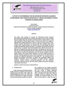 A STUDY OF DETERMINING THE RELATIONSHIP BETWEEN ACADEMIC ACHIEVEMENT AND PROBLEM BEHAVIOR OF URBAN SECONDARY SCHOOL STUDENTS IN BANGLADESH
