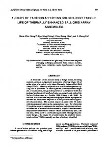 A STUDY OF FACTORS AFFECTING SOLDER JOINT FATIGUE LIFE OF THERMALLY ENHANCED BALL GRID ARRAY ASSEMBLIES