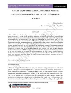 A STUDY OF JOB SATISFACTION AMONG MALE PHYSICAL EDUCATION TEACHERS TEACHING IN GOVT. AND PRIVATE SCHOOLS