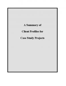 A Summary of. Client Profiles for. Case Study Projects