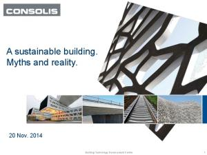 A sustainable building. Myths and reality