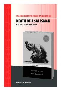 A TEACHER S GUIDE TO THE PENGUIN CLASSICS EDITION OF DEATH OF A SALESMAN BY ARTHUR MILLER BY DONALD ROBERTS