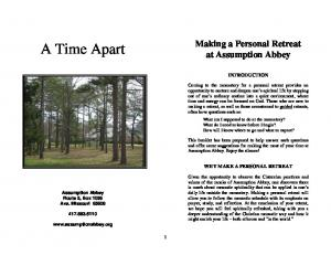 A Time Apart. Making a Personal Retreat at Assumption Abbey INTRODUCTION WHY MAKE A PERSONAL RETREAT