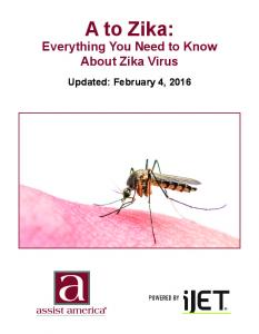 A to Zika: Everything You Need to Know About Zika Virus. Updated: February 4, 2016
