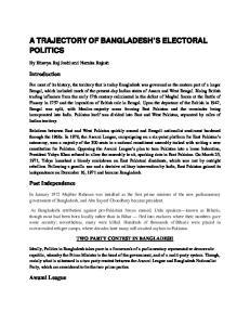 A TRAJECTORY OF BANGLADESH S ELECTORAL POLITICS